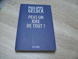 Philippe Geluck Auteur Du Chat : Peut-on Rire De Tout ? - Geluck