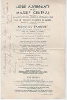 MENU Grand Format 3 Décembre 1938 / LIGUE AUVERGNATE ET DU MASSIF CENTRAL - Menus