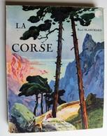Beau Livre La Corse 1927 Raoul Blanchard éditions J. Rey B. Arthaud Imprimeur Sadag Bellegarde - Corse