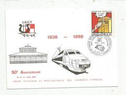 CARTE MAXIMUM , 1938-1988 , Union Artistique Et Intellectuelle Des Cheminots Français ,Nogent S/ Marne,94 - Cartes-Maximum