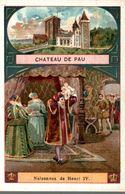 CHROMO CH. LEBORGNE BRUXELLES CHATEAU DE PAU NAISSANCE DE HENRI IV - Cromo
