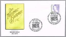 Richard Wagner: EL HOLANDES ERRANTE - DER FLIEGENDE HOLLANDER. Milano 2013 - Music