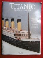 MAQUETTE PAQUEBOT TRANSATLANTIQUE TITANIC A MONTER SOI MEME ECHELLE 1/200 EDITIONS TACO - Autres