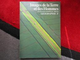 """Images De La Terre Et Des Hommes """"Géographie 2e"""" (J-P Allix & J. Soppelsa) éditions Belin De 1981 - Books, Magazines, Comics"""