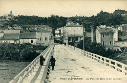 AVIGNON Le Pont De Bois Et Les Coteaux - Avignon