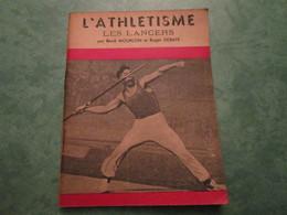 LES LANCERS Par René MOURLON Et Roger DEBAYE (44 Pages) - Athlétisme
