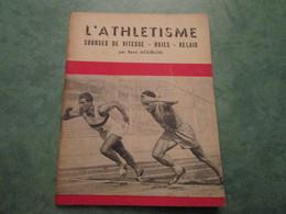 COURSES DE VITESSE - HAIES - RELAIS  Par René MOURLON (40 Pages) - Athlétisme