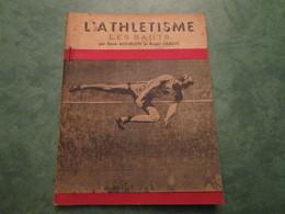 LES SAUTS  Par René MOURLON Et Roger DEBAYE(40 Pages) - Athletics