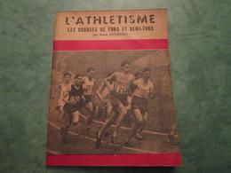 LES COURSE DE FOND ET DEMI-FOND  Par René MOURLON (32 Pages) - Athletics