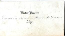 """Carte """"porcelaine"""" De Visite Env.1840. Victor Pirotte (Bureau Des Douanes) Liège - Cartes De Visite"""