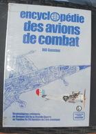 Bill GUNSTON Encyclopedie Des Avions De Combat - ELSEVIER - Encyclopaedia
