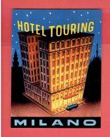 HOTEL TOURING MILANO ITALIA MILAN ITALIE ETIQUETTE D HOTEL EN TRES BON ETAT - Hotel Labels