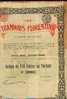 : (BRUXELLES) « Les Tramways Florentins SA» - Capital : 8.250.000 Fr –action De 250 Fr - Chemin De Fer & Tramway