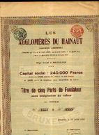 (BRUXELLES) « Les Agglomérés Du Hainaut SA» – Capital : 240.000 Fr –titre De 5 Parts - Industrie