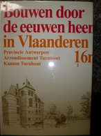 Bouwen Door De Eeuwen Heen In Vlaanderen 16 N 1 Antwerpen Kanton Turnhout Beerse Vosselaar Nieuwstaat - Histoire