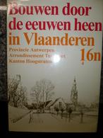 Bouwen Door De Eeuwen Heen In Vlaanderen 160n 4 Turnhout Kanton Hoogstraten Merksplas Rijkevorsel  Nieuwstaat - Histoire