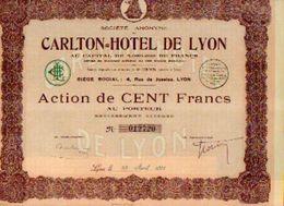: (LYON) « Carlton=Hôtel De LYON SA» – Capital : 5.000.000 Fr - – Action De 100 Fr - Toerisme
