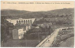 CPA BANDOL - L'Hôtel Des Bains Et Le Viaduc De La Reppe - Ed. C. Budry N°14 - Bandol