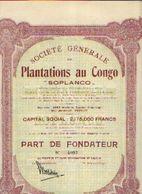 (BRUXELLES) « Soc. Gén. De Plantations Au Congo - SOPLANCO» - Capital : 2.175.000 Fr – Part De Fondateur - Afrika