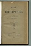 Livre Rare,Manuel Des Poids Monétaires DIEUDONNÉ A.  Paris, 1925 - Livres & Logiciels