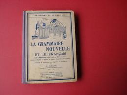 1940 LA GRAMMAIRE NOUVELLE ET LE FRANCAIS AU CERTIFICAT D'ETUDES PRIMAIRES - Books, Magazines, Comics