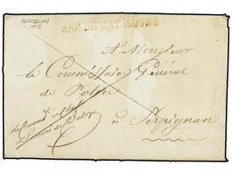 43 ESPAÑA: PREFILATELIA. 1812. <B>EJÉRCITOS FRANCESES. </B>BARCELONA A FRANCIA. Marca<B> ARM. DE CATALOGNE</B> En Rojo.  - Timbres