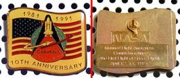 1 Pin's Officiel De La NASA : Le 10ème Anniversaire De La Navette Spatiale Columbia 12/04/1981 - Space