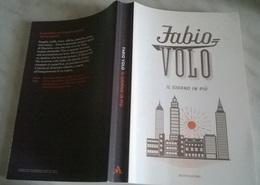 FABIO VOLO IL GIORNO IN PIU' - MONDADORI EDIZ. SPECIALE 2017 - Books, Magazines, Comics