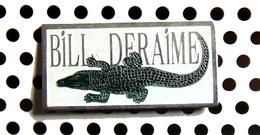 1 Pin's BILL DERAIME - Crocodile - Music