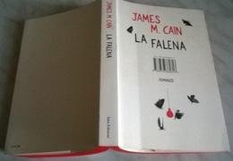JAMES M. CAIN LA FALENA - ISBN EDIZIONI 2014 - Books, Magazines, Comics