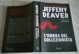 JEFFERY DEAVER L'OMBRA DEL COLLEZIONISTA - RIZZOLI EDIZIONE SPECIALE 2017 - Books, Magazines, Comics