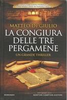 MATTEO DI GIULIO LA CONGIURA DELLE TRE PERGAMENE - NEWTON COMPTON ED. 1^ED. 2017 - Books, Magazines, Comics