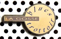 1 Pin's BLUES TROTTOIR Pour Le Disque La Gosse - Music