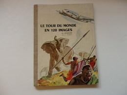 Livre De 95 Pages Sur Le Tour Du Monde En 120 Images Par Jacqueline 1956. - Books, Magazines, Comics