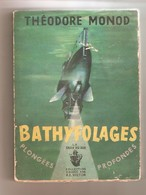 Théodore MONOD - BATHYFOLAGES Plongées Profondes - Editions Julliard, Paris, 1954 - Voyages