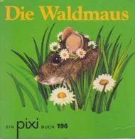 Die Waldmaus - Elsie Wrigley - Livres Pour Enfants