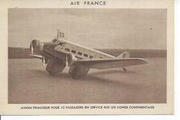 193/2 - AIR FRANCE - AVION TRIMOTEUR POUR 10 PASSAGERS EN SERVICE SUR LES LIGNES CONTINENTALES - Aerei