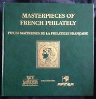 Masterpieces Of French Philately . Pieces Maitresses De La Philatélie Française - Catalogues De Maisons De Vente