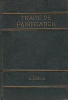 Traité Pratique De Panification Française Et Parisienne, Par Emile Dufour, Boulanger. - Gastronomie