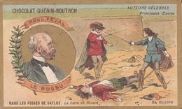 CHROMO-chocolat  GUERIN-BOUTRON--PAUL FEVAL--le Bossu--auteurs Célébres--voir 2 Scans - Guérin-Boutron