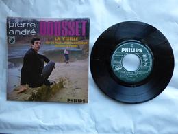 EP 45 T  PIERRE ANDRE DOUSSET   LABEL PHILIPS  437.195  LA VIEILLE - Disco & Pop
