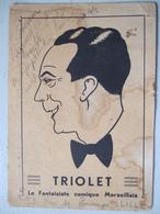 TRIOLET/ LE FANTAISISTE COMIQUE MARSEILLAIS / CARTE DEDICACEE - Autographes