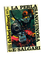 SALGARI LA Perla Sanguinosa  FABBRI EDITORI 1968 - Books, Magazines, Comics