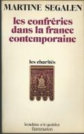 MARTINE SEGALEN / LES CONFRERIES DANS LA FRANCE CONTEMPORAINE LES CHARITES NORMANDES NORMANDIE EURE D2 - Culture