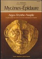 SE IAKIVIDIS / MYCENES EPIDAURE ARGOS TIRYNTHE NAUPLIE / GUIDE ARCHEOLOGIE ARGOLIDE GRECE ANTIQUE D21 - Archeologia