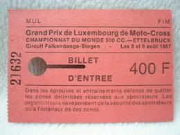 Ancien Ticket Grand Prix De Luxembourg De Moto-Cross Championnat Du Monde 500 CC En 1987 - Tickets D'entrée