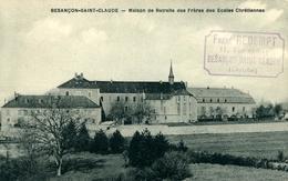 BESANCON SAINT CLAUDE Maison De Retraite  Des Frères Des écoles Chrétiennes - Besancon