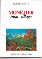 Régionalisme Hautes Alpes  Livre MONETIER Mon Village De Gabrielle SENTIS - Books, Magazines, Comics