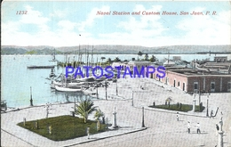 92451 PUERTO RICO SAN JUAN NAVL STATION AND CUSTOM HOUSE SHIP POSTAL POSTCARD - Postcards