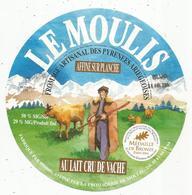 étiquette Fromage , DIAMETRE 17 CMS , LE MOULIS , Pyrénées Ariegoises , Lait Cru De Vache,  Frais Fr 1.45 E - Kaas